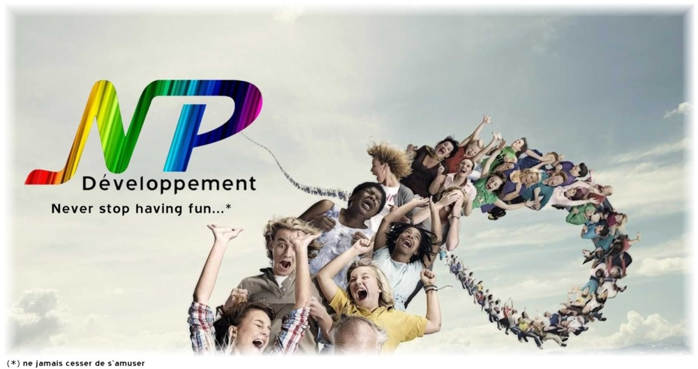 NP Développement - Never stop having fun...